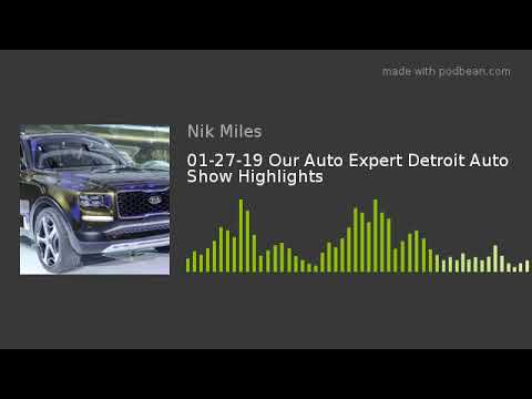 012719 Our Auto Expert Detroit Auto Show Highlightsnbsp