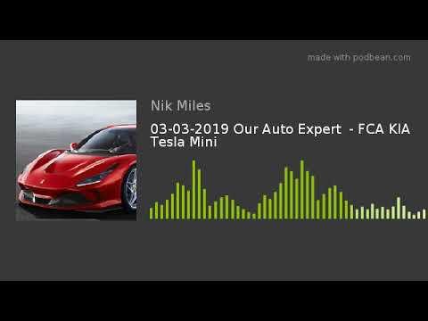03032019 Our Auto Expert 8211 FCA KIA Tesla Mininbsp