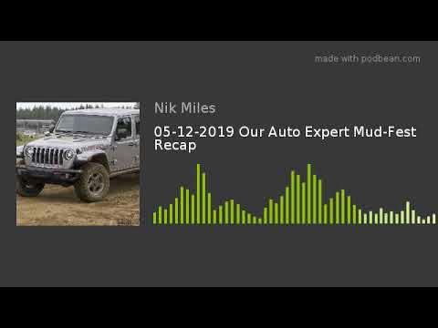 05122019 Our Auto Expert MudFest Recapnbsp