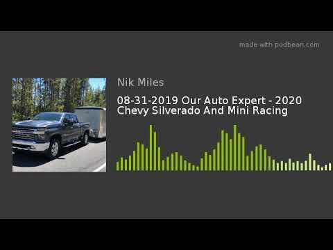 08312019 Our Auto Expert 8211 2020 Chevy Silverado And Mini Racingnbsp