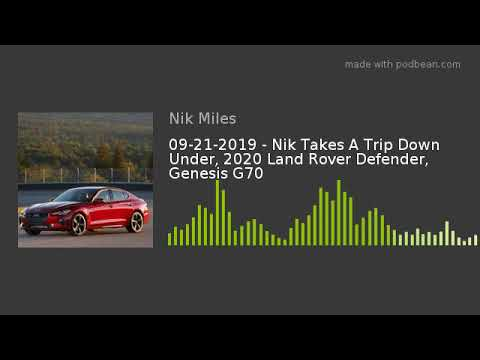09-21-2019 – Nik Takes A Trip Down Under, 2020 Land Rover Defender, Genesis G70