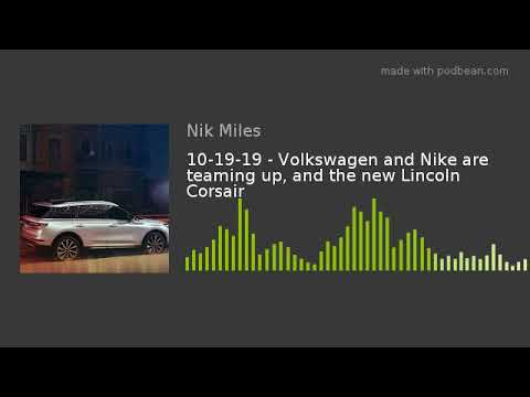 101919 8211 Volkswagen and Nike are teaming up and the new Lincoln Corsairnbsp