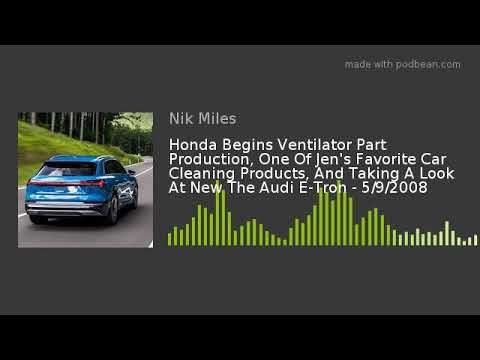 Honda Begins Ventilator Part Production One Of Jen8217s Favorite Car Cleaning Products And Taking A Lnbsp