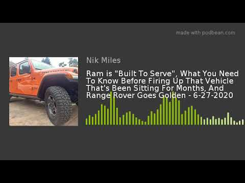 Ram is 8220Built To Serve8221 What You Need To Know Before Firing Up That Vehicle That8217s Been Sitting Fornbsp