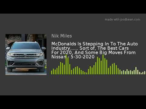 McDonalds Is Stepping In To The Auto Industry82308230 Sort of The Best Cars For 2020 And Some Big Monbsp