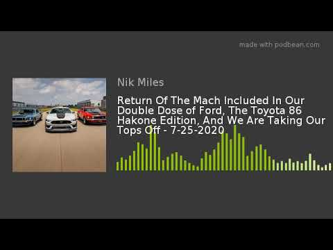 Return Of The Mach Included In Our Double Dose of Ford The Toyota 86 Hakone Edition And We Are Taknbsp