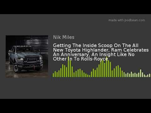 Getting The Inside Scoop On The All New Toyota Highlander Ram Celebrates An Anniversary An Insightnbsp