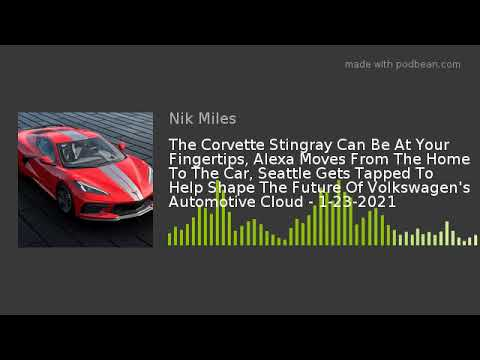 The Corvette Stingray Can Be At Your Fingertips Alexa Moves From The Home To The Car Seattle Getsnbsp