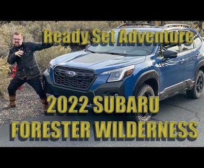 READY SET ADVENTURE 2022 SUBARU FORESTER WILDERNESSnbsp