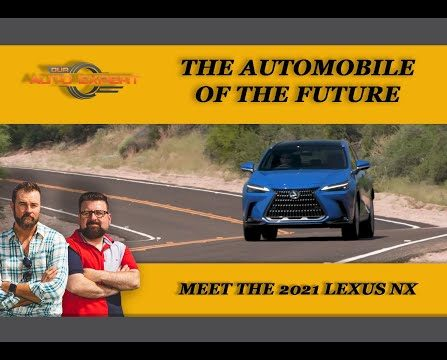 The Automobile of the Future … The 2021 Lexus NX